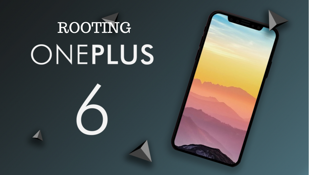 Steps to root OnePlus 6
