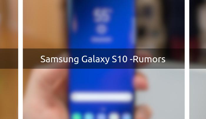 Samsung Galaxy S10 - Rumors