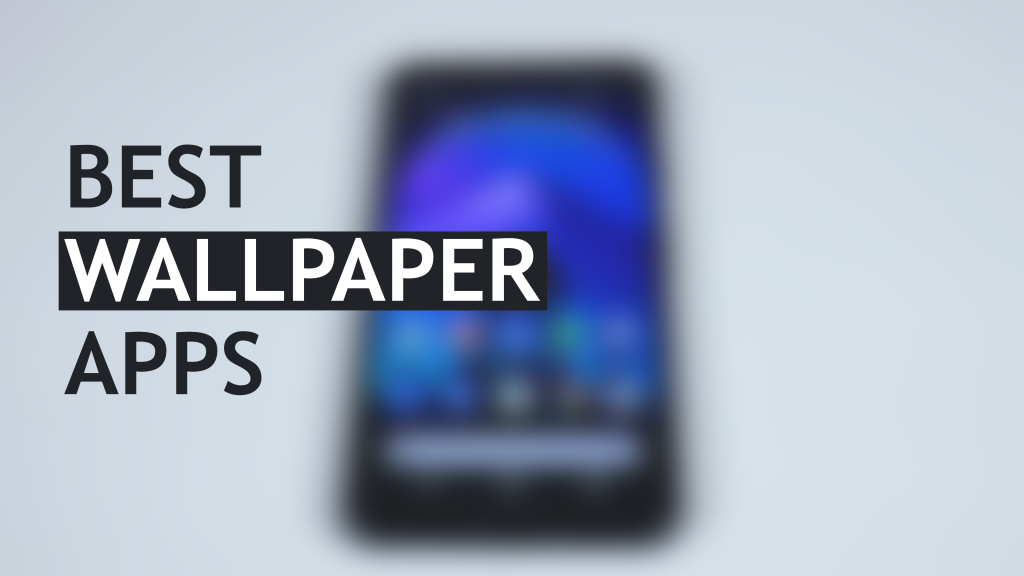 Best Wallpaper Apps for Android - 2019